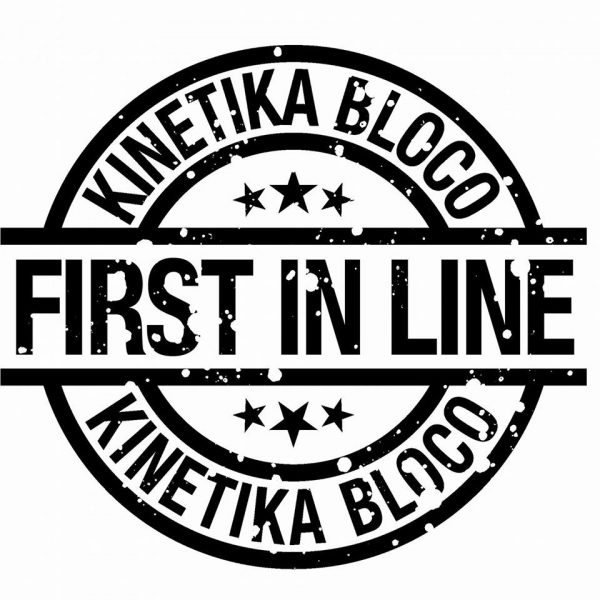 Kinetika Bloco First In Line 2018